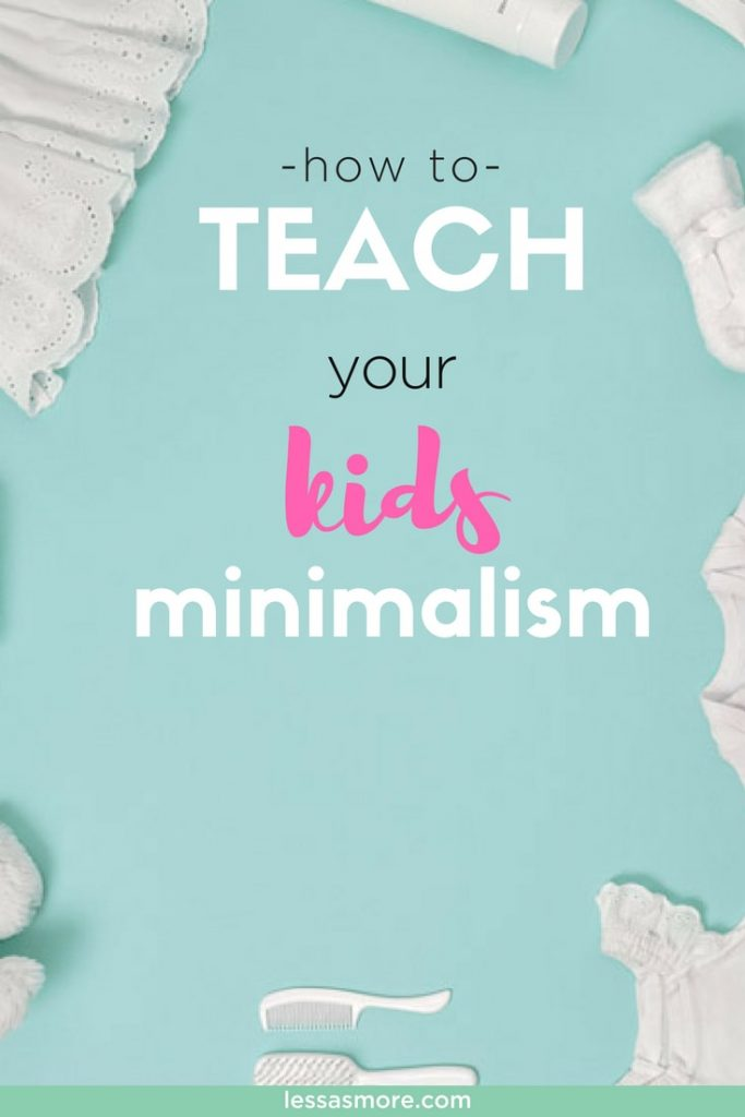 Why kids need minimalism and how to teach them to live with less | Declutter kids toys |  A practical guide to minimalism with kids | Clutter free with kids #minimalism #simpleliving #minimalistlifestyle #declutteryourhome #frugallliving #minimalismwithkids