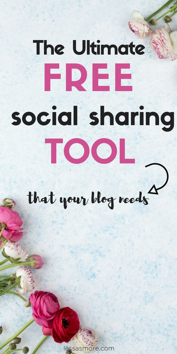 The Ultimate Free Social Sharing Tool that you need for your blog to grow your website traffic! #socialsharing #marketingtips #growyourtraffic