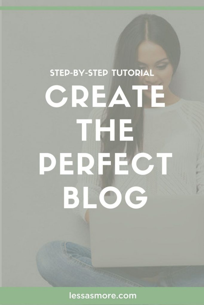 How to create the perfect blog in 2018. The step-by-step tutorial that will teach you how to setup a professional looking blog that makes you money.