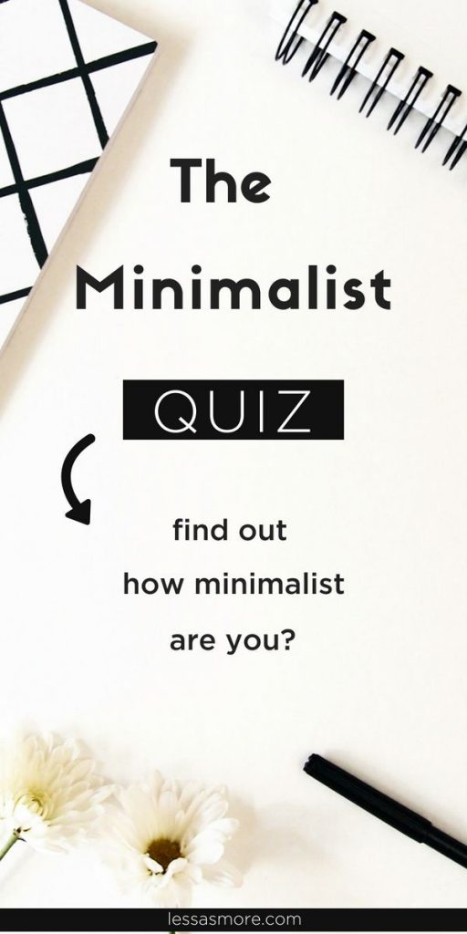 How minimalist are you, take the minimalist quiz to find out. #minimalism #simpleliving #declutteryourhome #frugalliving #minimalismwithkids #minimalliving #minimalistlifestyle