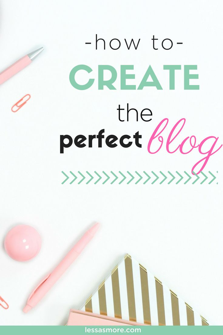 Create The Perfect Blog Step-by-step Tutorial